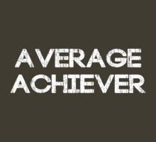 Average Achiever by TheShirtYurt