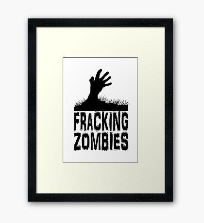 Z Nation: Fracking Zombies Framed Print
