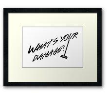 What's Your Damage-Black Framed Print