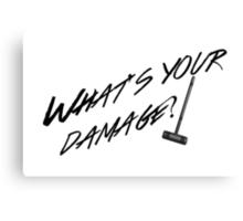 What's Your Damage-Black Canvas Print