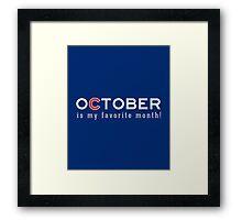 October is my Favorite Month Framed Print