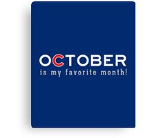 October is my Favorite Month Canvas Print