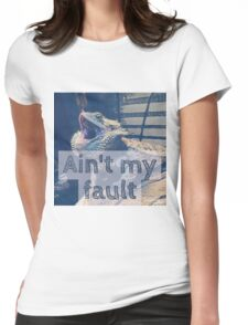 AINT MY FAULT Womens Fitted T-Shirt