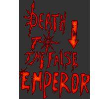 Death to the False Emprah! (Khorne) Photographic Print