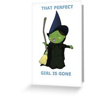 That Perfect Girl Is Gone Greeting Card
