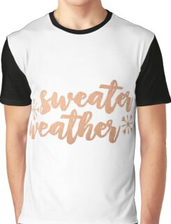sweater weather /rose gold/ Graphic T-Shirt
