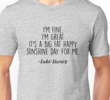 Gilmore Girls, Luke - I'm fine. I'm great.  Unisex T-Shirt
