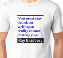 You Must Stay Drunk on Writing ... Unisex T-Shirt