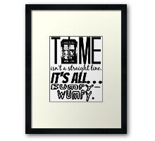 """Time isn't a straight line. . ."" - 11th Doctor Quote Framed Print"