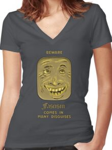 Beware - Fascism Comes In Many Disguises Women's Fitted V-Neck T-Shirt