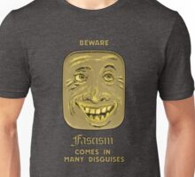 Beware - Fascism Comes In Many Disguises Unisex T-Shirt