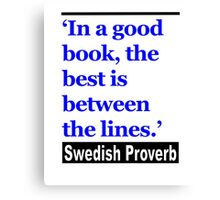 In a Good Book, the Best is Between the Lines Canvas Print