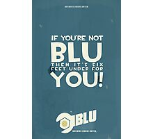 Team Fortress 2 - If You're Not BLU... Photographic Print