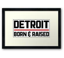 Detroit Born & Raised Framed Print