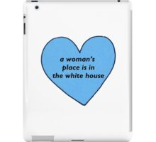 A Woman's Place is in the White House iPad Case/Skin