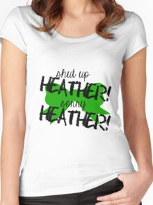 Shut up Heather! (Green bow) Women's Fitted Scoop T-Shirt