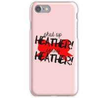 Shut up Heather! (Red bow) iPhone Case/Skin
