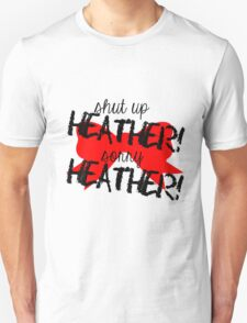 Shut up Heather! (Red bow) Unisex T-Shirt