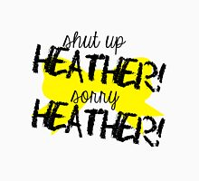 Shut up Heather! (Yellow bow) T-Shirt