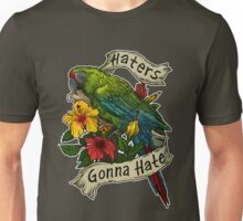 Haters Gonna Hate (military macaw) Unisex T-Shirt