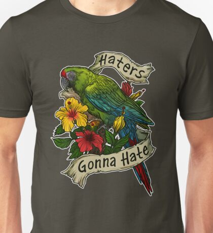 Haters Gonna Hate (military macaw) T-Shirt