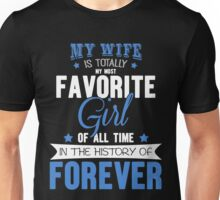My Wife Is Favorite Girl T-Shirt, Funny Husband saying Quote Unisex T-Shirt
