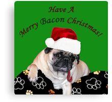 Merry Bacon Christmas Pug Canvas Print