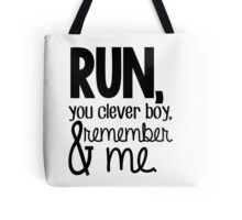 """Run, you clever boy, and remember me."" - Clara Quote Tote Bag"