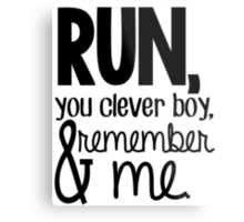 """Run, you clever boy, and remember me."" - Clara Quote Metal Print"