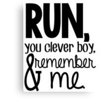 """Run, you clever boy, and remember me."" - Clara Quote Canvas Print"