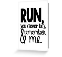 """Run, you clever boy, and remember me."" - Clara Quote Greeting Card"