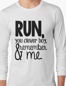 """Run, you clever boy, and remember me."" - Clara Quote Long Sleeve T-Shirt"