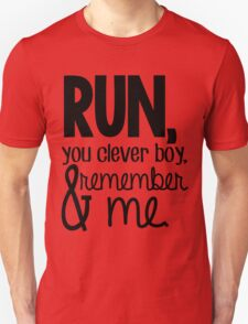 """""""Run, you clever boy, and remember me."""" - Clara Quote T-Shirt"""