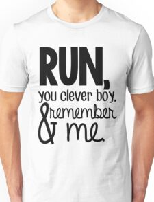 """""""Run, you clever boy, and remember me."""" - Clara Quote Unisex T-Shirt"""