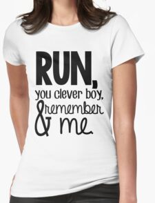 """""""Run, you clever boy, and remember me."""" - Clara Quote Womens Fitted T-Shirt"""