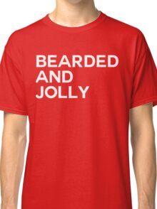 Bearded And Jolly Classic T-Shirt