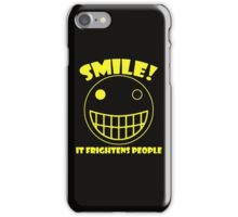 Smile, It Frightens People iPhone Case/Skin