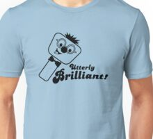 Utterly Brilliant! Unisex T-Shirt