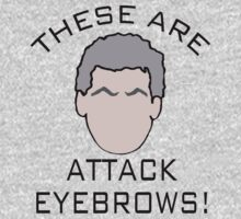 """""""These are attack eyebrows!"""" by Mister Dalek and Co ."""