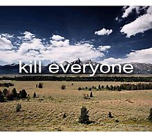 Kill Everyone Photographic Print