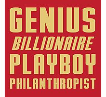 Genius Billionaire Playboy Philanthropist Photographic Print