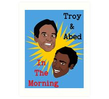 Troy & Abed In The Morning! Art Print