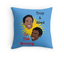 Troy & Abed In The Morning! Throw Pillow