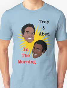 Troy & Abed In The Morning! T-Shirt