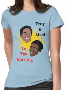Troy & Abed In The Morning! Womens Fitted T-Shirt