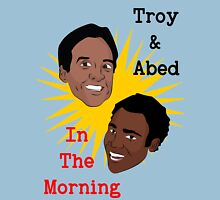 Troy & Abed In The Morning! Unisex T-Shirt