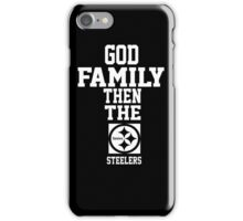 God Family Then The Steelers T-shirt  iPhone Case/Skin