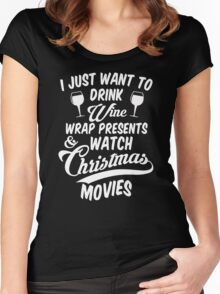 Drink Wine & Watch Christmas Movies Women's Fitted Scoop T-Shirt