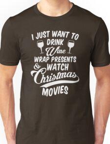 Drink Wine & Watch Christmas Movies Unisex T-Shirt