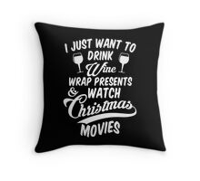 Drink Wine & Watch Christmas Movies Throw Pillow